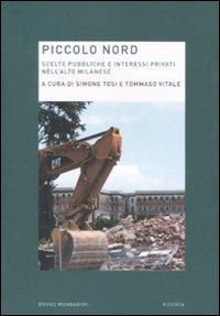 Piccolo Nord. Scelte pubbliche e interessi privati nell'Alto Milanese.