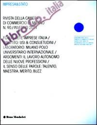Impresa & Stato. Rivista della Camera di Commercio di Milano. Inverno 2011. Vol. 90