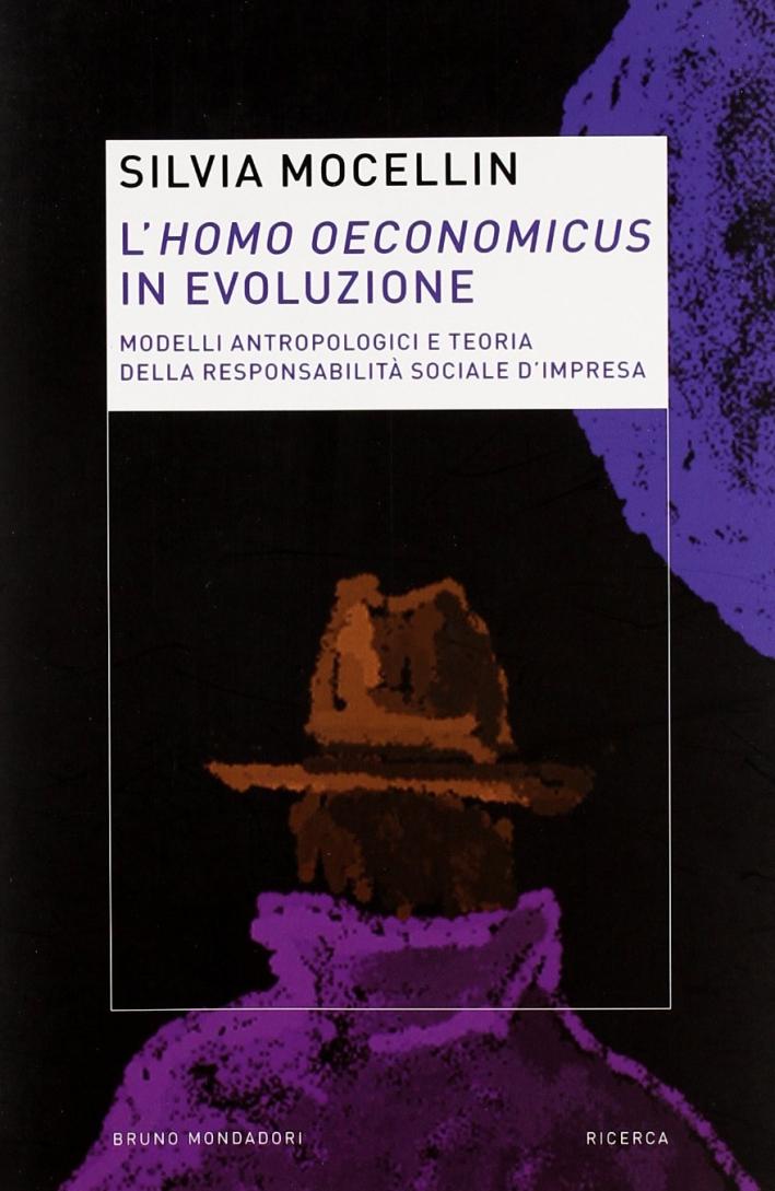 L'homo oeconomicus in evoluzione. Modelli antropologici e teoria della responsabilità sociale d'impresa.