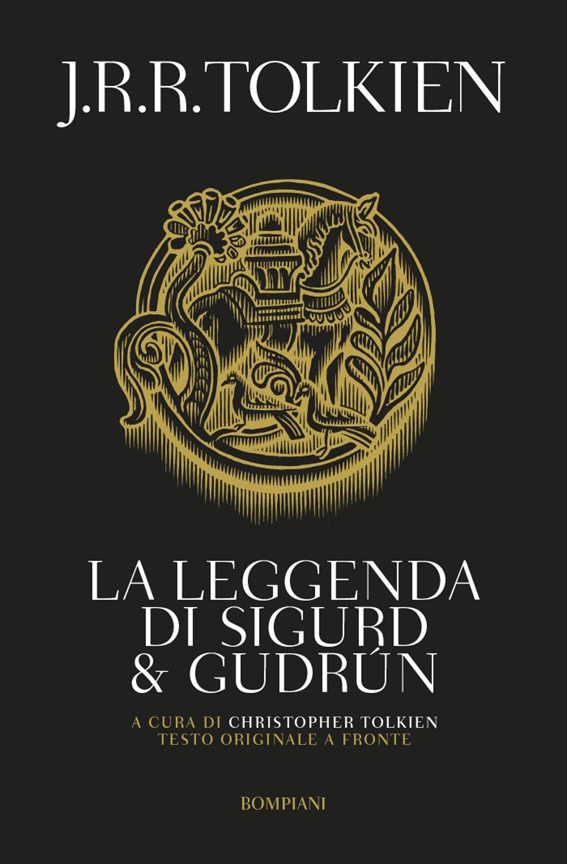 La leggenda di Sigurd e Gudrun. Testo inglese a fronte.