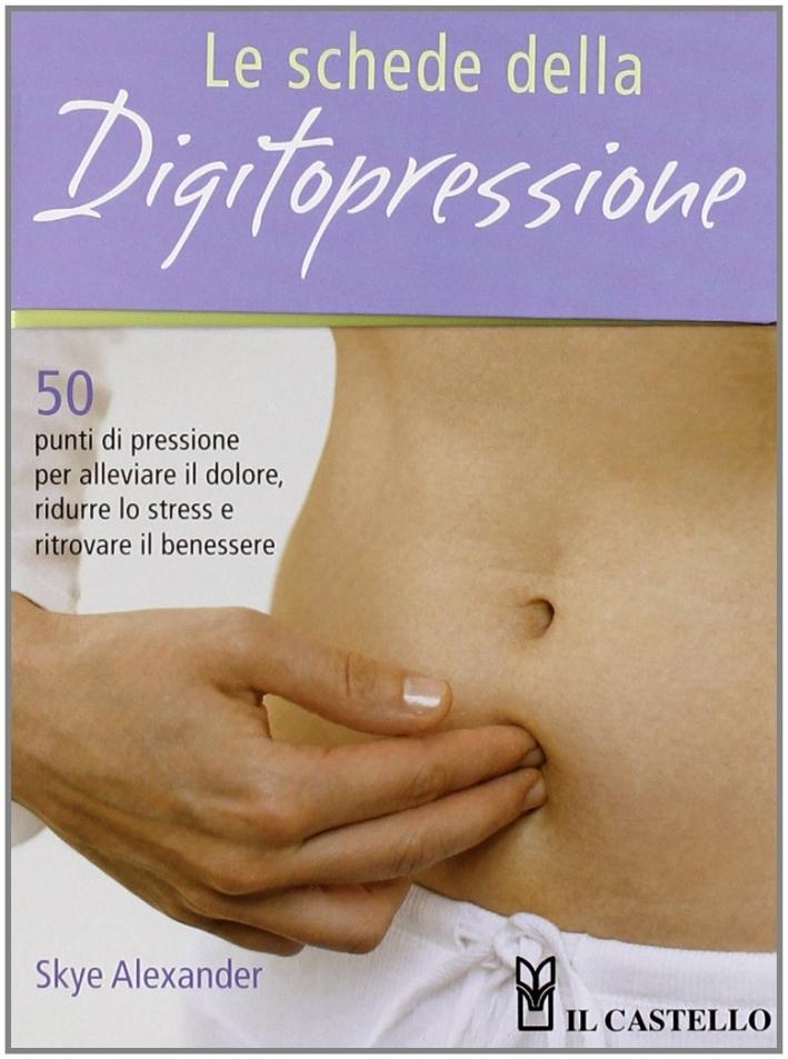 Le schede della digitopressione.