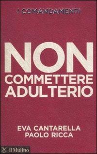 I comandamenti. Non commettere adulterio.