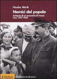Nemici del popolo. Autopsia di un assassinio di massa. URSS, 1937-38.