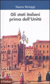 Gli Stati italiani prima dell'unità. Una storia istituzionale.