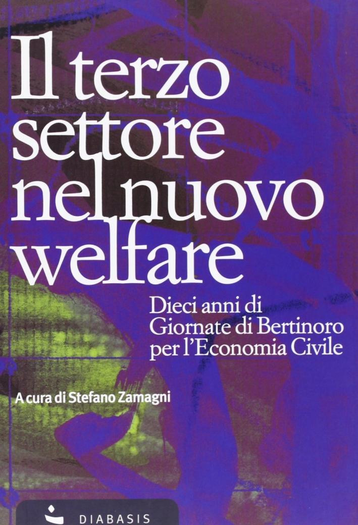 Il terzo settore nel nuovo welfare. Dieci anni di giornate di Bertinoro per l'economia civile