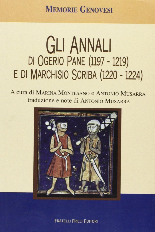 Gli annali di Ogerio Pane (1197-1219) e Marchisio Scriba (1220-1224)