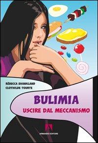 Bulimia. Uscire dal meccanismo