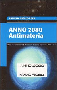 Anno 2080. Antimateria