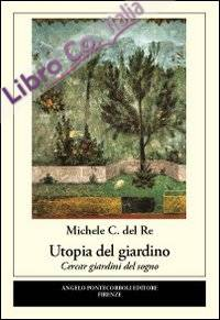 Utopia del giardino. Cercar giardini del sogno
