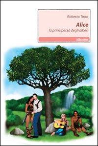 Alice. La principessa degli alberi