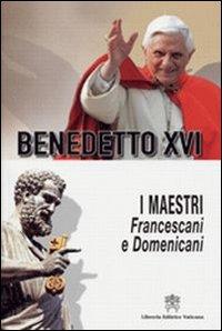 I Maestri. Francescani e Domenicani. In ordine cronologico e alfabetico