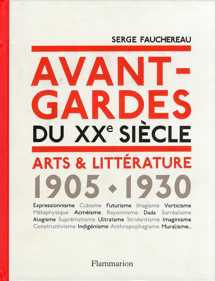 Avant-gardes du XX siecle. Arts et littérature 1905-1930