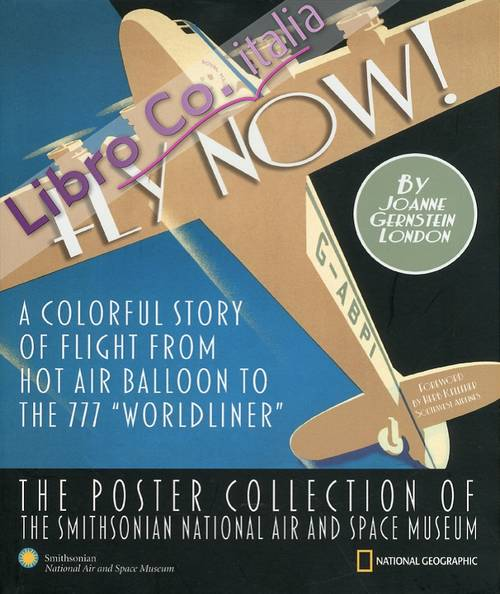 Fly Now! A colorful story of flight from hot air balloon to the 777