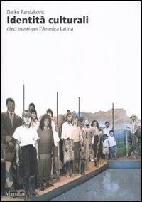 Identità culturali. Dieci musei per l'America latina. Ediz. illustrata