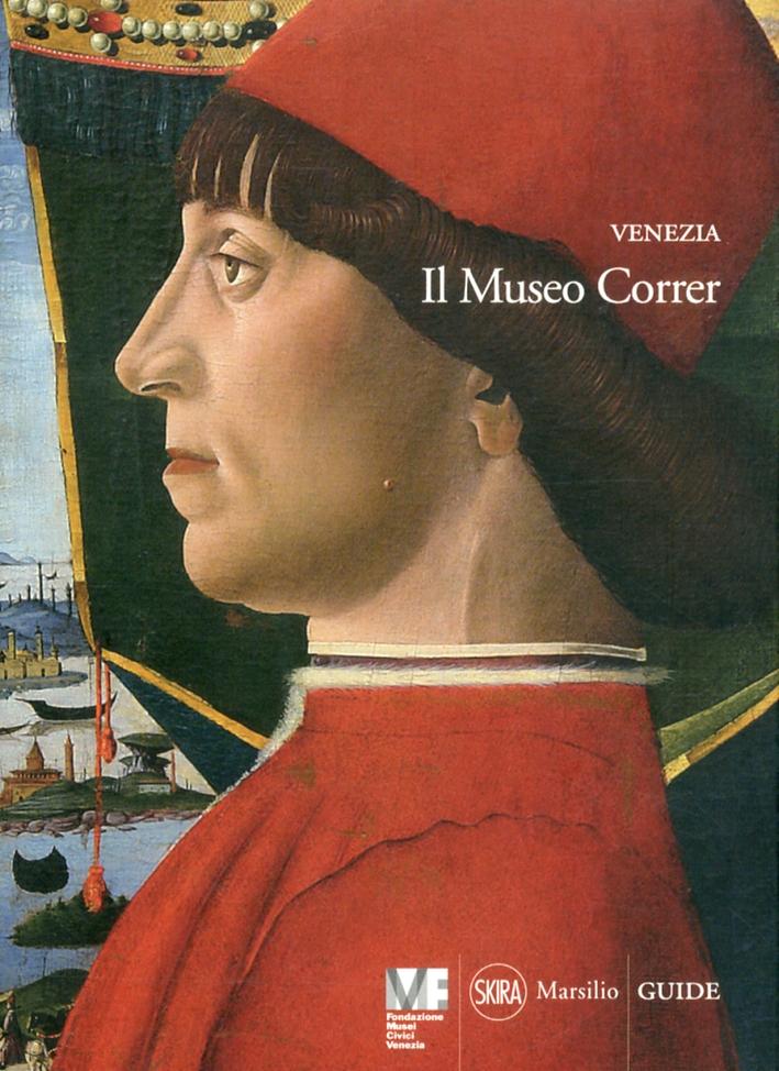 Venezia. Il Museo Correr. Guida. [Edizione Italiana]