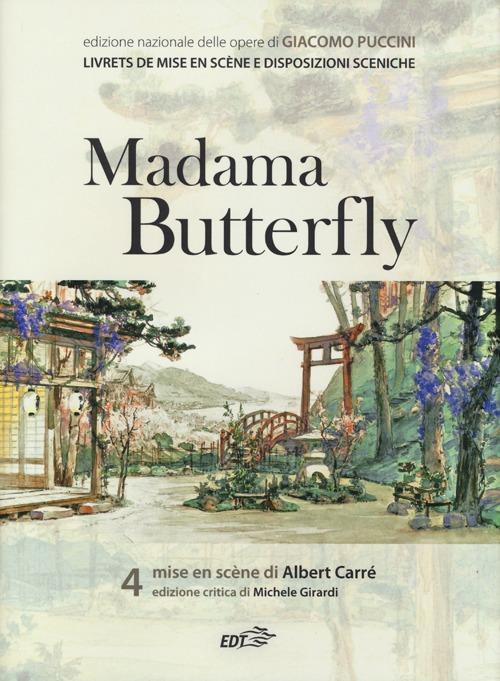 Madama Butterfly. Mise en scène di Albert Carré