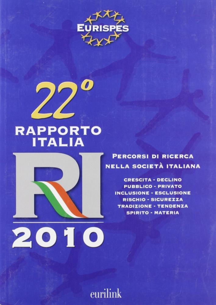 Ventiduesimo Rapporto Italia 2010. Percorso di ricerca nella società italiana