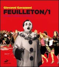Feuilleton 2010. Un anno di spettacoli e critica. Vol. 1