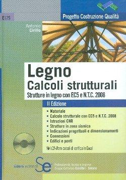 Legno. Calcoli strutturali. Strutture in legno con EC5 e N.T.C. 2008. Con CD-ROM