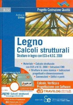 Legno. Calcoli strutturali. Strutture in legno con EC5 e N.T.C. 2008 Travilog express. Con software