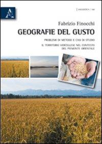 Geografie del gusto. Problemi di metodo e casi di studio. Il territorio vercellese nel contesto del Piemonte orientale
