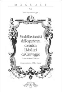 Modelli educativi dell'esperienza coreutica: Livio Lupi da Caravaggio