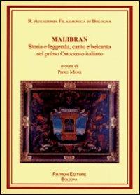 Malibran. Storia e leggenda, canto e belcanto nel primo Ottocento italiano. Con CD Audio
