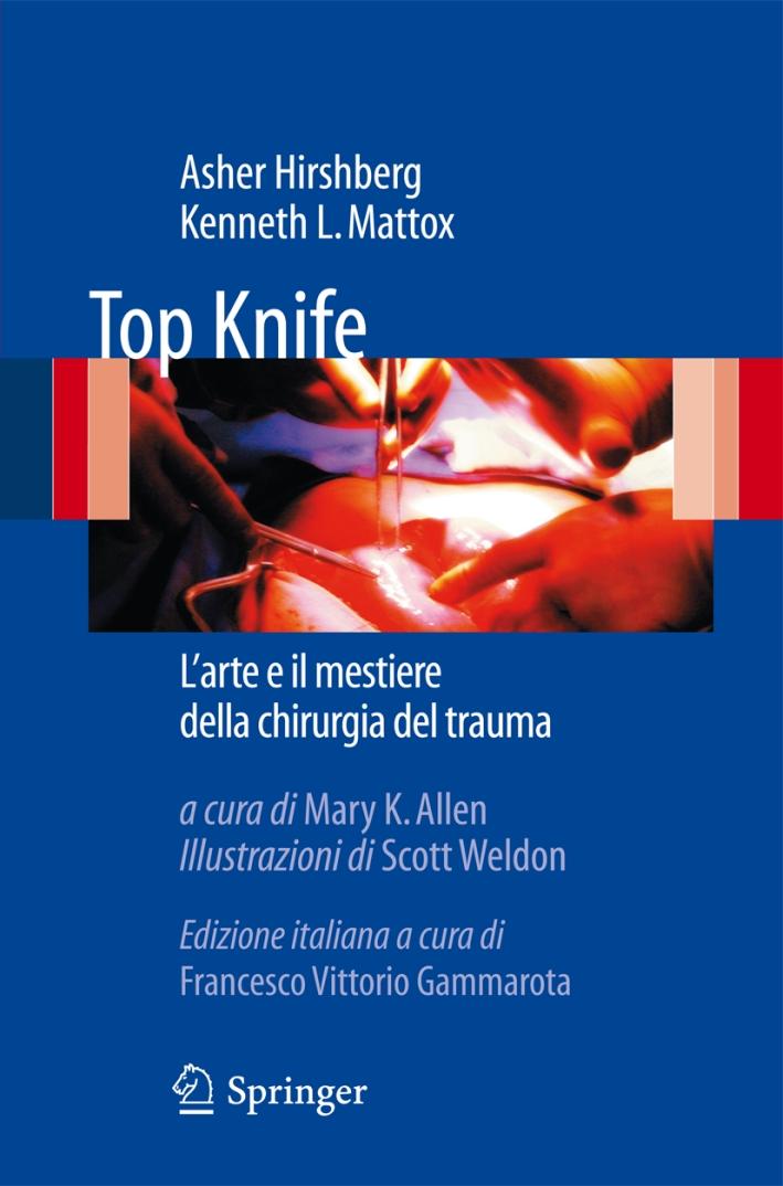 Top Knife. L'arte e il mestiere della chirurgia del trauma