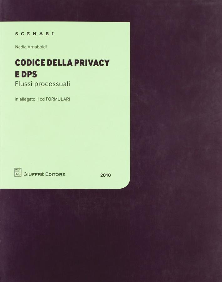 Codice della privacy e DPS. Flussi processuali. Con CD-ROM