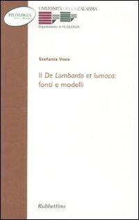 Il «De Lombardo et lumaca»: fonti e modelli