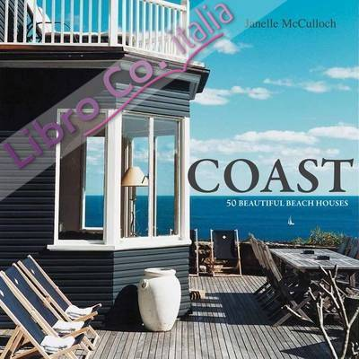 Coast. 50 Beautiful Beach Houses