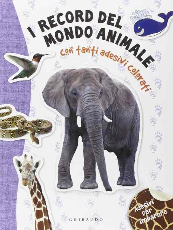 I record del mondo animali. Con adesivi. Ediz. illustrata