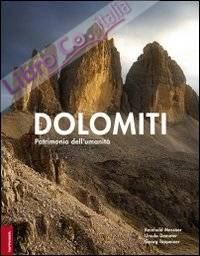 Dolomiti. Patrimonio dell'umanità. Ediz. illustrata
