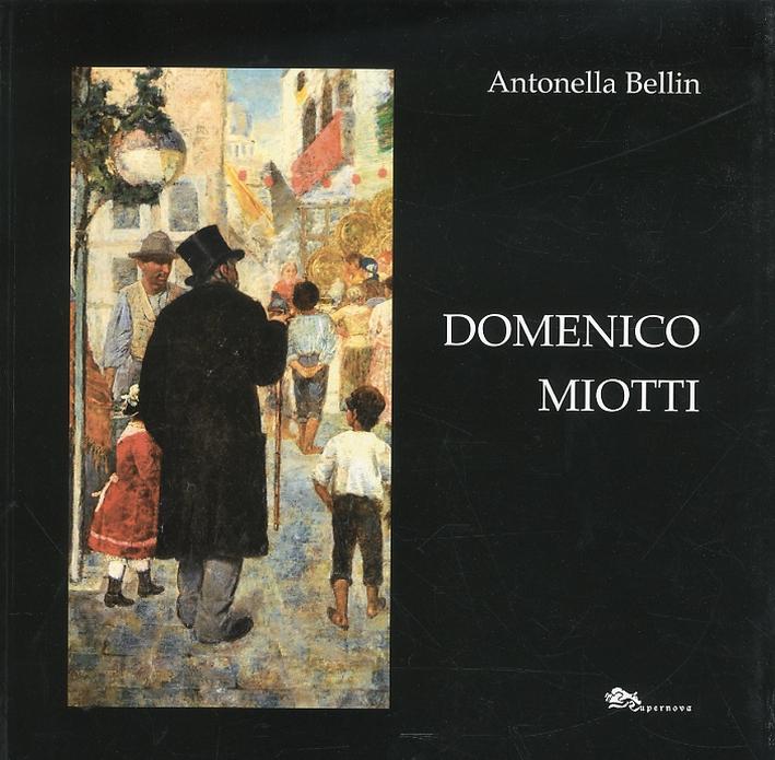 Domenico Miotti. Un pittore Ritrovato