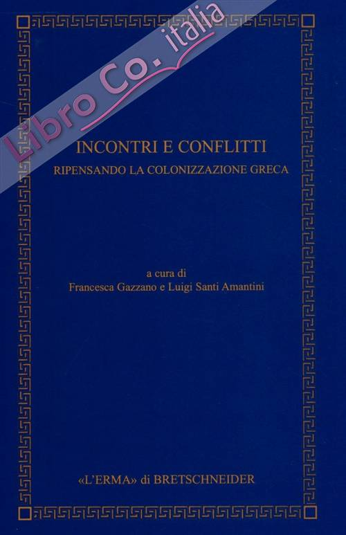 Incontri e conflitti. Ripensando la colonizzazione greca