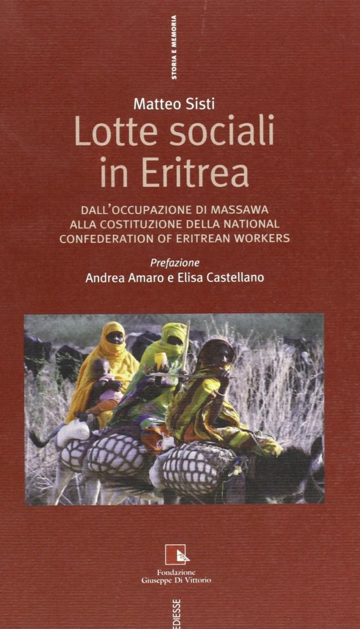 Lotte sociali in Eritrea. Dall'occupazione di Massawa alla costituzione della National Confederation of Eritrean workers