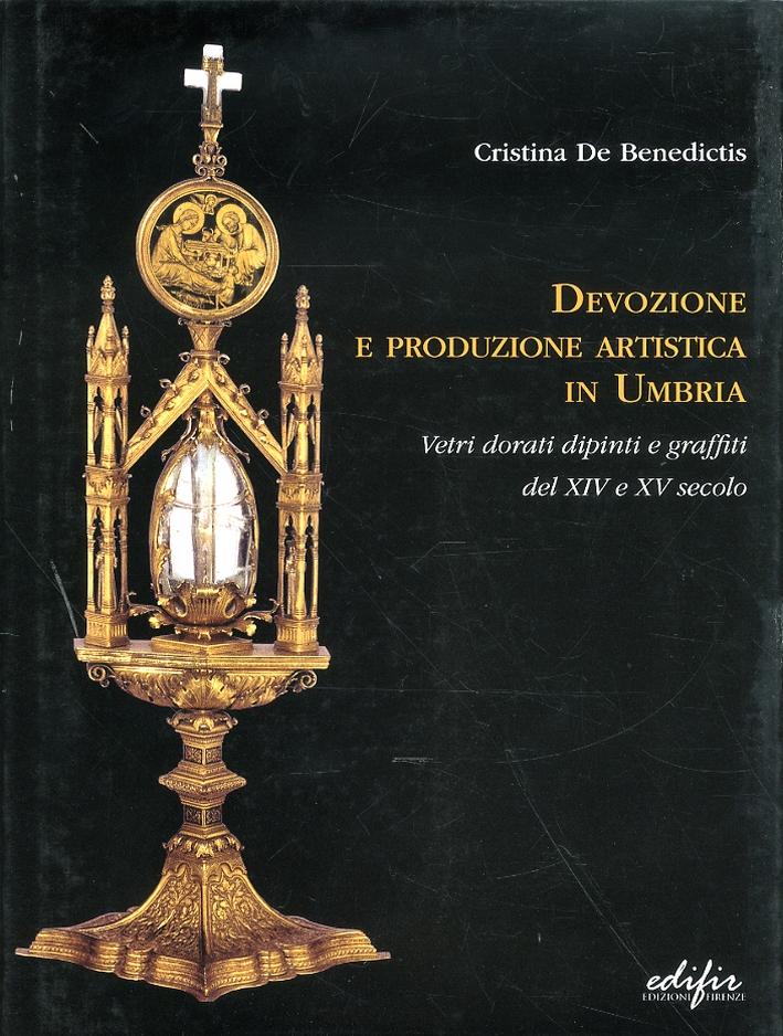 Devozione e Produzione Artistica in Umbria. Vetri Dorati Dipinti e Graffiti del XIV e XV Secolo