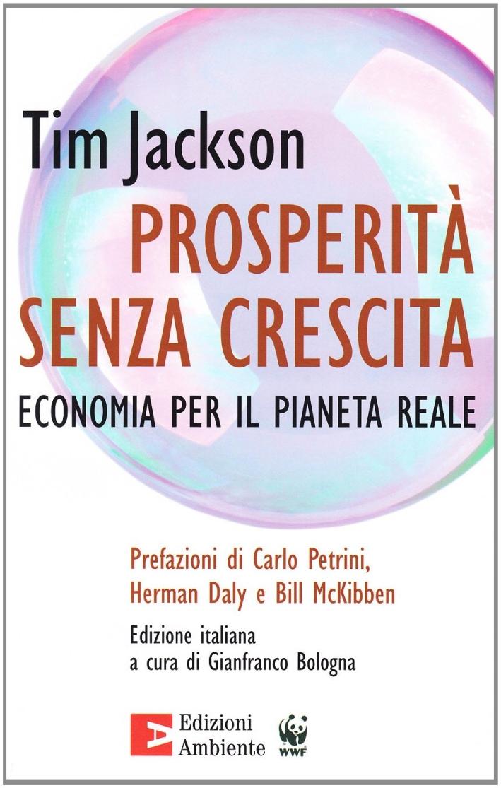 Prosperità senza crescita. Economia per il pianeta reale
