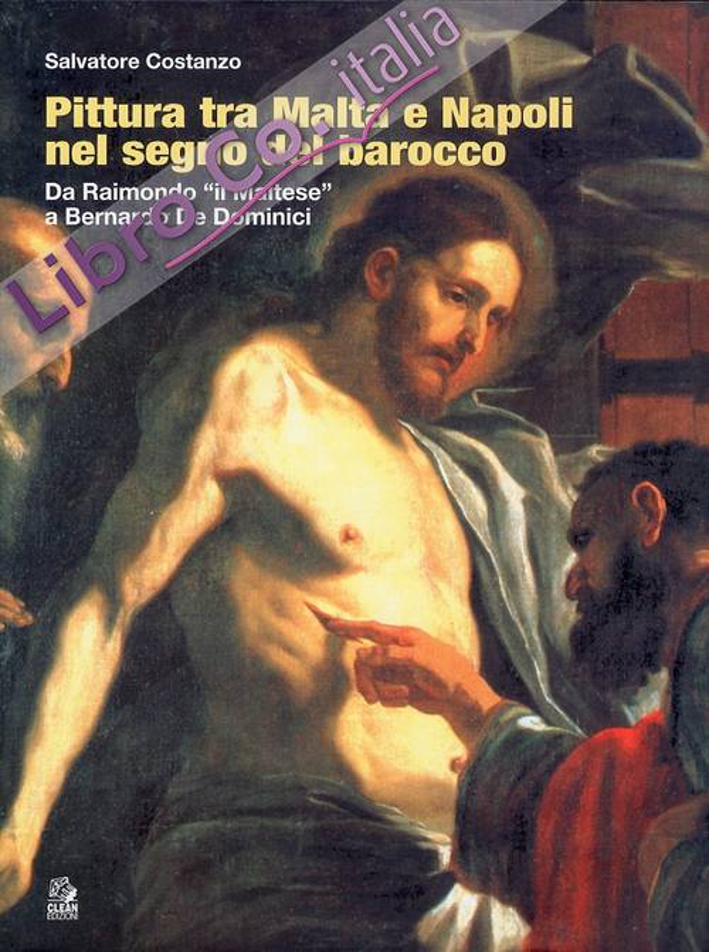Pittura tra Malta e Napoli nel segno del barocco. Da Raimondo il