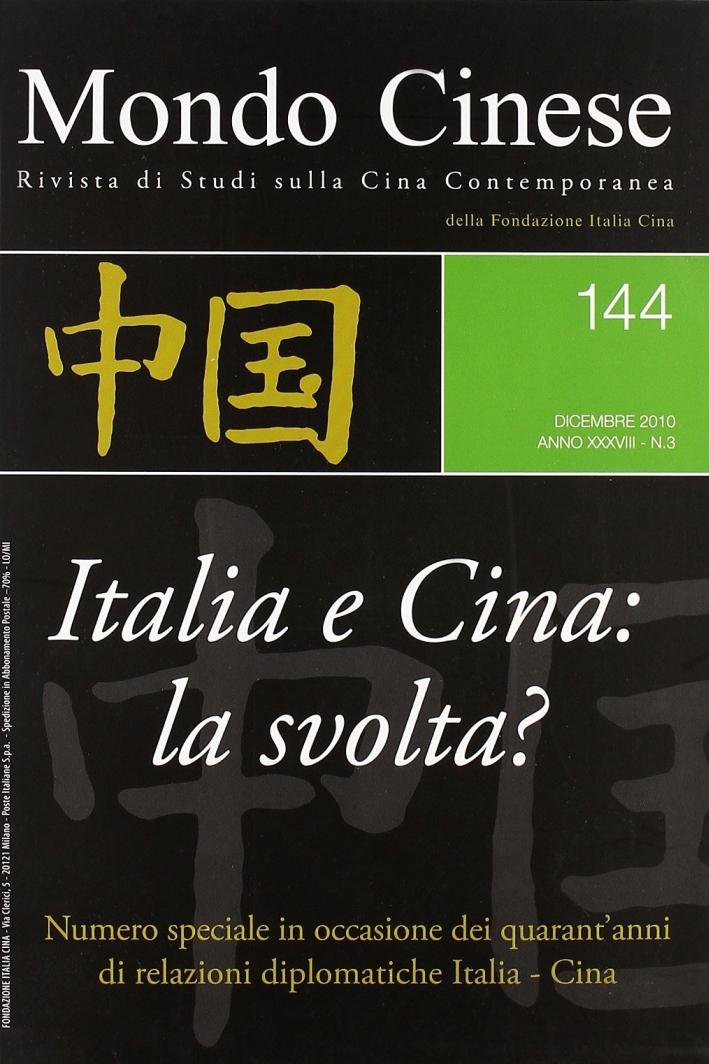 Mondo Cinese (2010). Vol. 144: Italia e Cina: la Svolta?