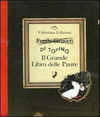 Il grande libro delle paure. Ediz. illustrata
