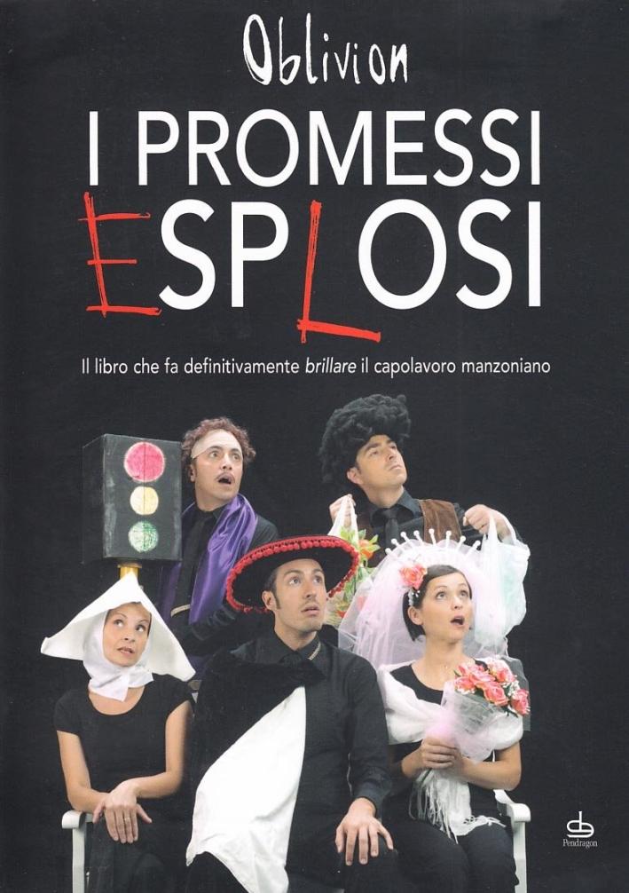 I Promessi Esplosi. Il Libro che fa Definitivamente Brillare il Capolavoro Manzoniano. con DVD
