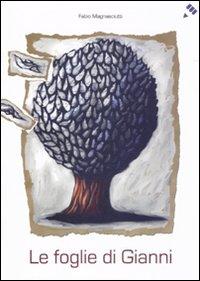 Le foglie di Gianni. Ediz. illustrata