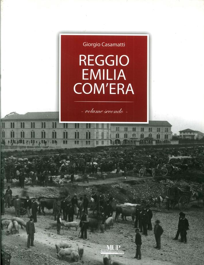 Reggio Emilia Com'Era. Volume Secondo