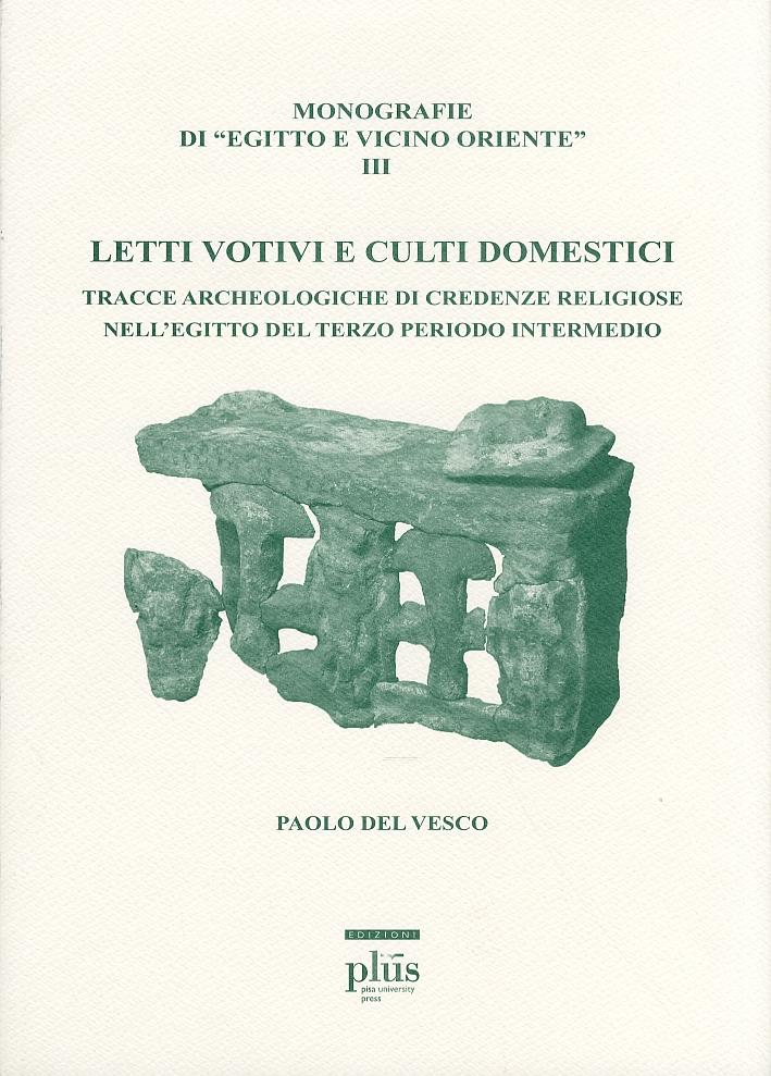 Letti votivi e culti domestici. Tracce archeologiche di credenze religiose nell'Egitto del terzo periodo intermedio