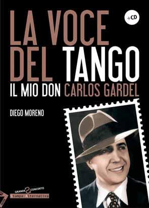 La voce del tango. Il mio Don Carlos Gardel. Con CD Audio