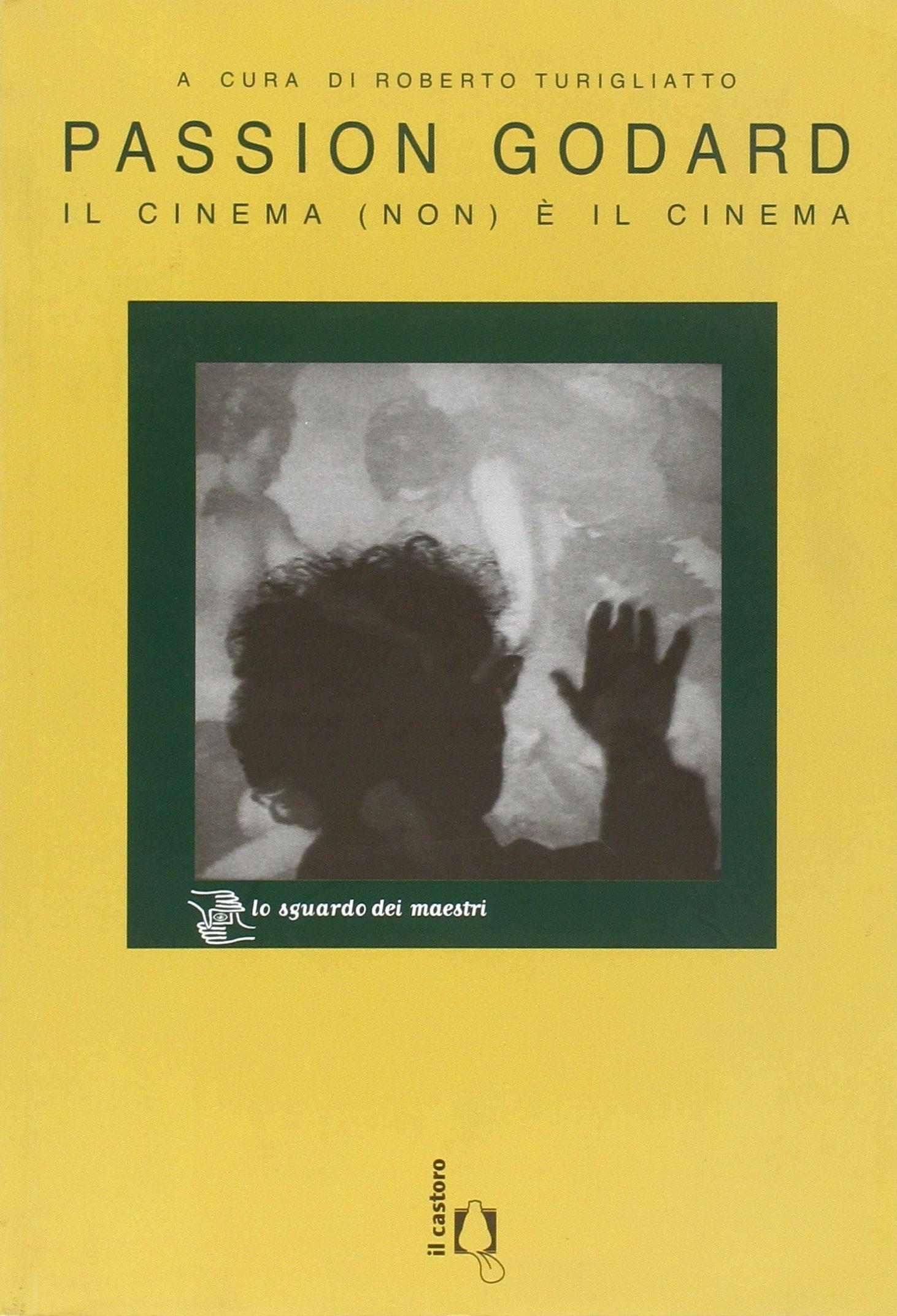 Passion Godard. Il Cinema (Non) è il Cinema