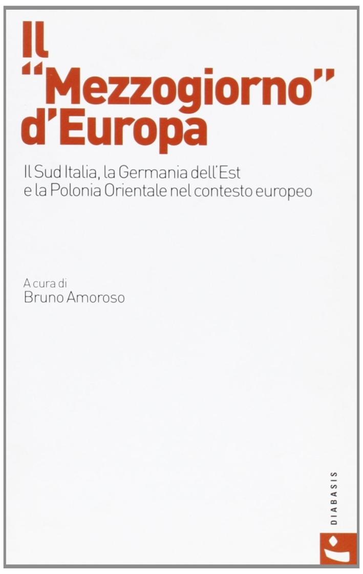Il Mezzogiorno d'Europa. Il sud d'Italia nel contesto europeo