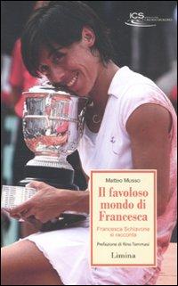 Il favoloso mondo di Francesca. Francesca Schiavone si racconta