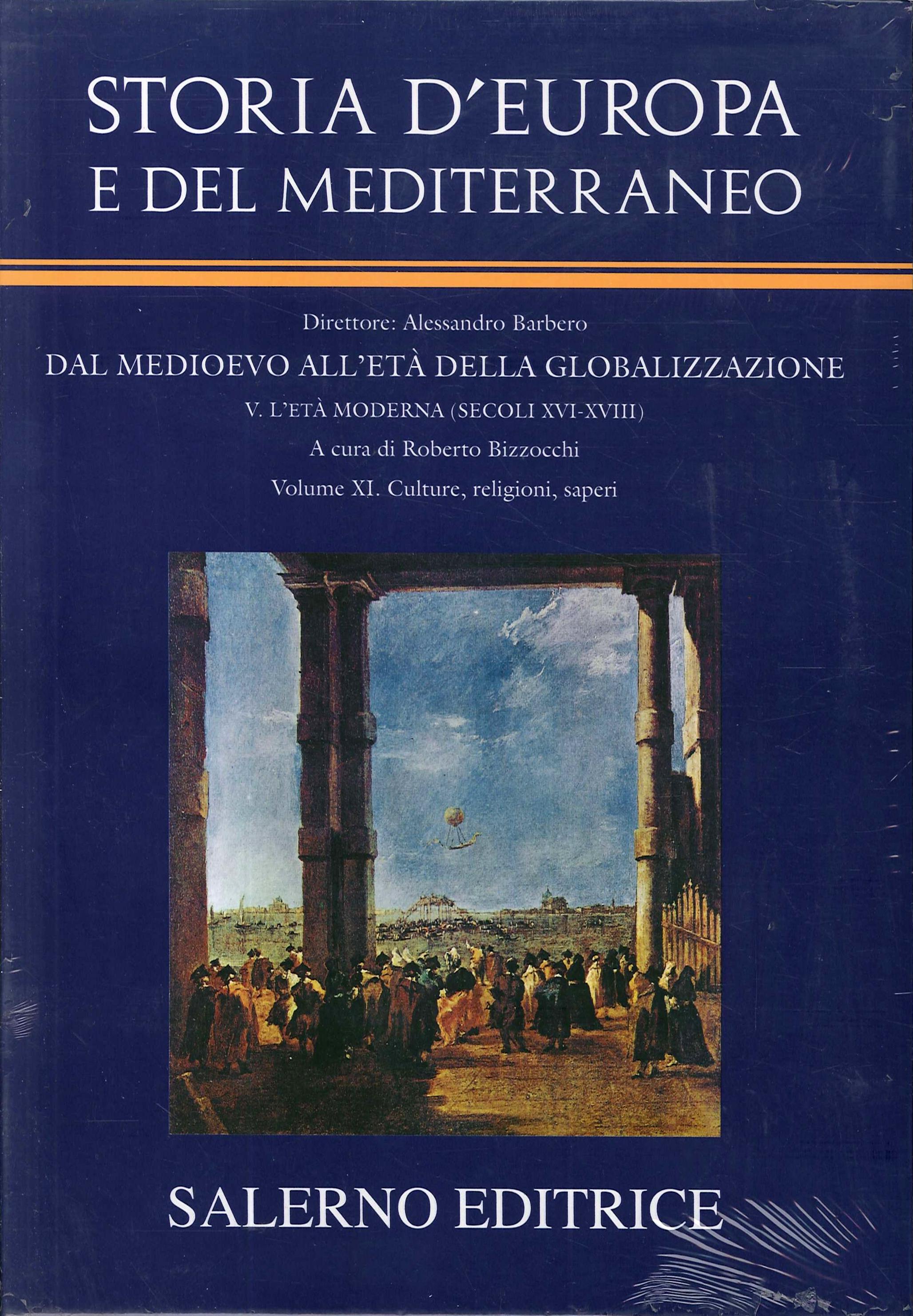 Storia d'Europa e del Mediterraneo. Vol. 11: Cultura, religioni, saperi